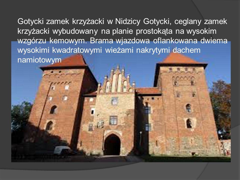 Gotycki zamek krzyżacki w Nidzicy Gotycki, ceglany zamek krzyżacki wybudowany na planie prostokąta na wysokim wzgórzu kemowym. Brama wjazdowa oflankow