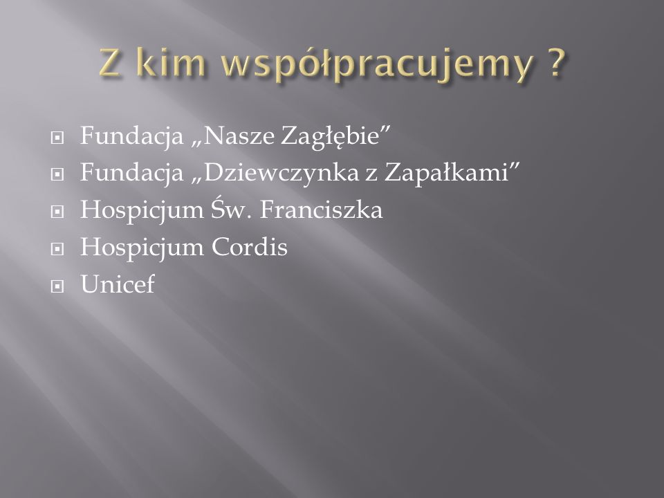 """ Fundacja """"Nasze Zagłębie  Fundacja """"Dziewczynka z Zapałkami  Hospicjum Św."""
