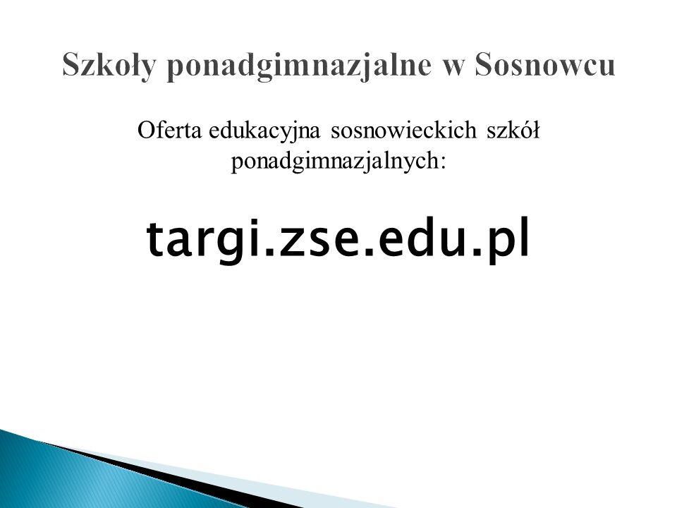 Oferta edukacyjna sosnowieckich szkół ponadgimnazjalnych: targi.zse.edu.pl