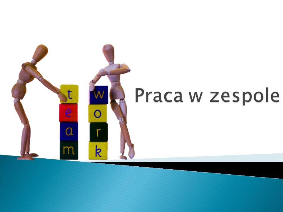  mała grupa osób (do 10 osób)  mająca wspólny cel  o uzupełniających się umiejętnościach  grupa, której członkowie czują się odpowiedzialni za rezultaty wspólnej pracy 2