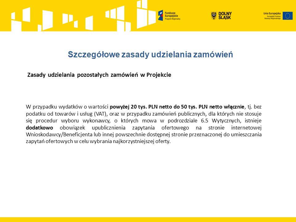 Zasady udzielania pozostałych zamówień w Projekcie W przypadku wydatków o wartości powyżej 20 tys.