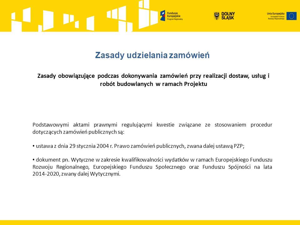 Zasady obowiązujące podczas dokonywania zamówień przy realizacji dostaw, usług i robót budowlanych w ramach Projektu Podstawowymi aktami prawnymi regulującymi kwestie związane ze stosowaniem procedur dotyczących zamówień publicznych są: ustawa z dnia 29 stycznia 2004 r.