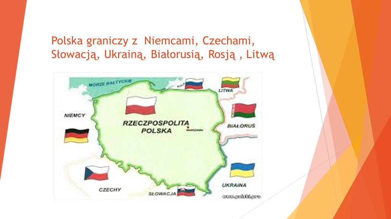 Polska graniczy z Niemcami, Czechami, Słowacją, Ukrainą, Białorusią, Rosją, Litwą