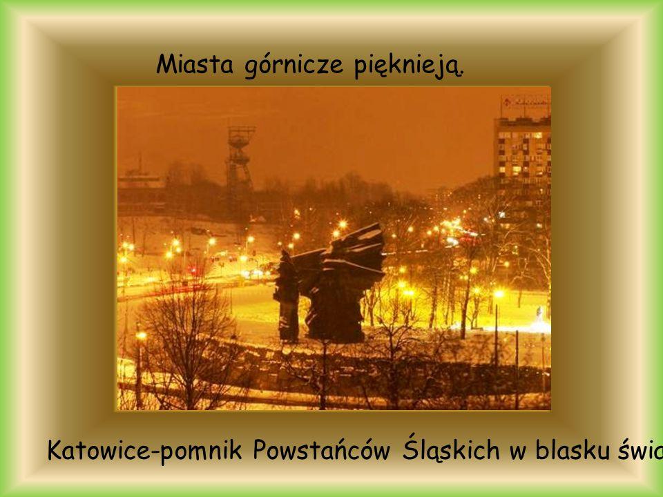 Miasta górnicze pięknieją. Katowice-pomnik Powstańców Śląskich w blasku świateł.
