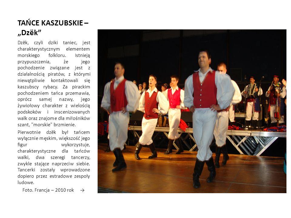 """TAŃCE KASZUBSKIE – """"Dzëk Dzëk, czyli dziki taniec, jest charakterystycznym elementem morskiego folkloru."""