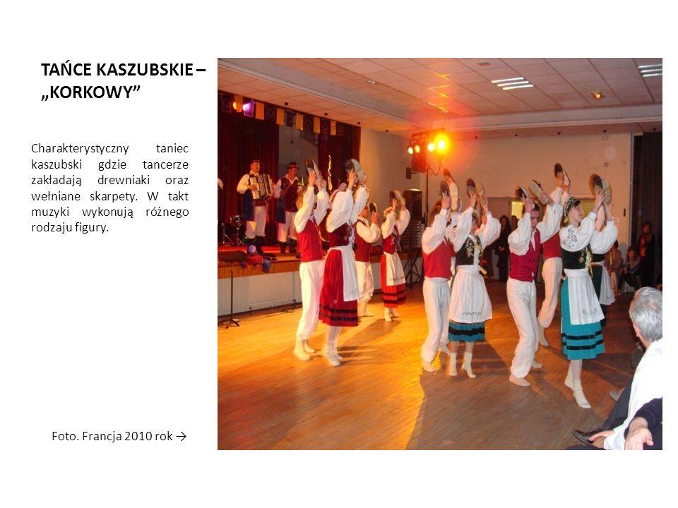 """TAŃCE KASZUBSKIE – """"KORKOWY Charakterystyczny taniec kaszubski gdzie tancerze zakładają drewniaki oraz wełniane skarpety."""