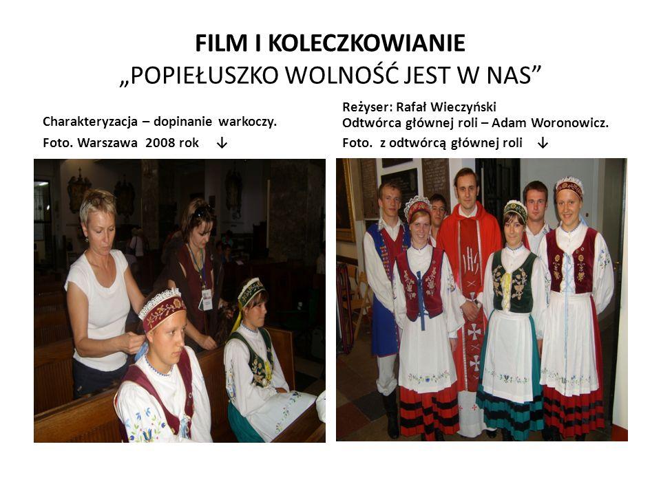"""FILM I KOLECZKOWIANIE """"POPIEŁUSZKO WOLNOŚĆ JEST W NAS Charakteryzacja – dopinanie warkoczy."""