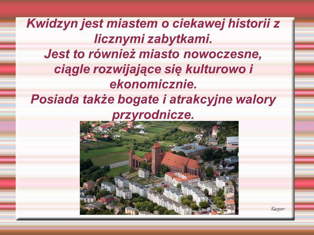 Kwidzyn jest miastem o ciekawej historii z licznymi zabytkami. Jest to również miasto nowoczesne, ciągle rozwijające się kulturowo i ekonomicznie. Pos