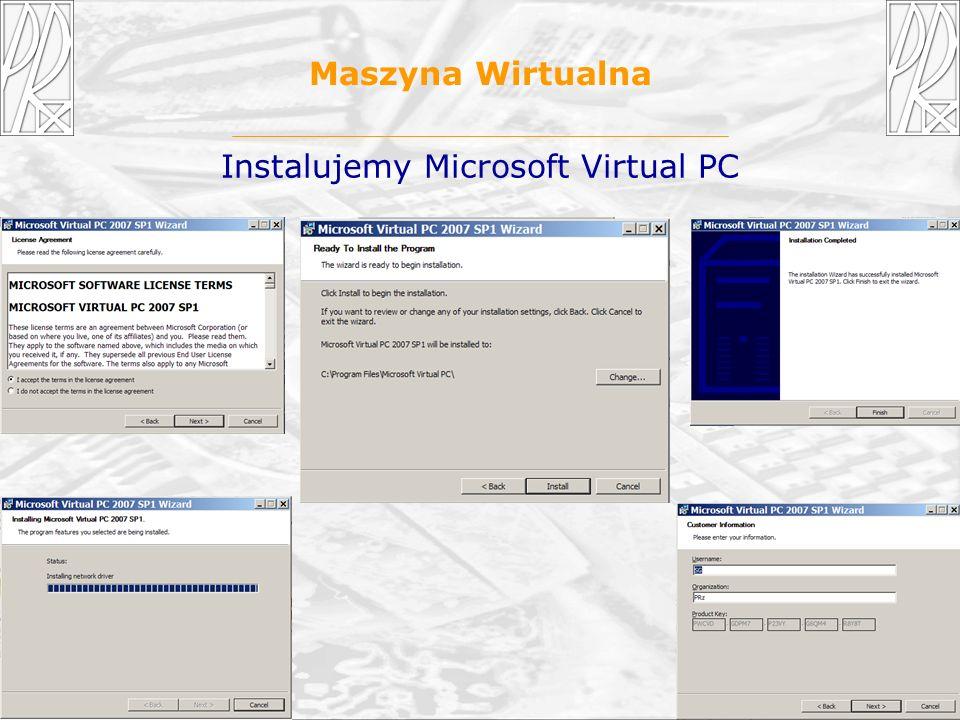 12 Maszyna Wirtualna Instalujemy Microsoft Virtual PC