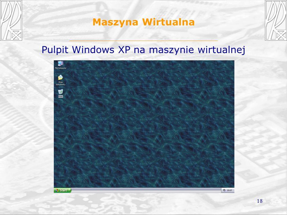 18 Maszyna Wirtualna Pulpit Windows XP na maszynie wirtualnej