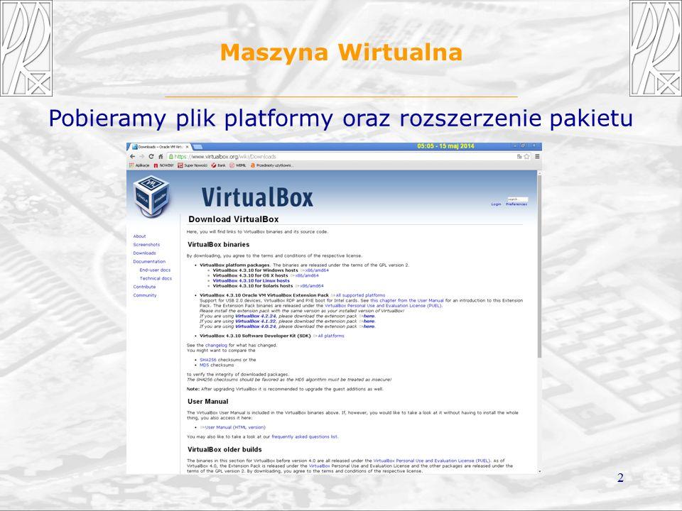 2 Maszyna Wirtualna Pobieramy plik platformy oraz rozszerzenie pakietu
