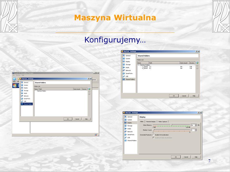 7 Maszyna Wirtualna Konfigurujemy…