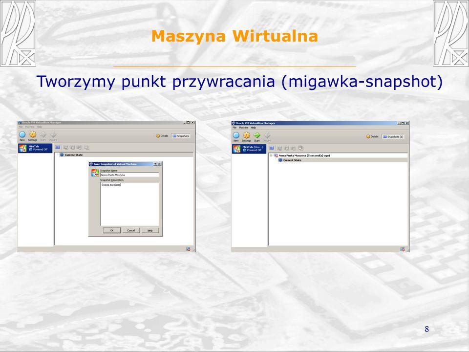 8 Maszyna Wirtualna Tworzymy punkt przywracania (migawka-snapshot)