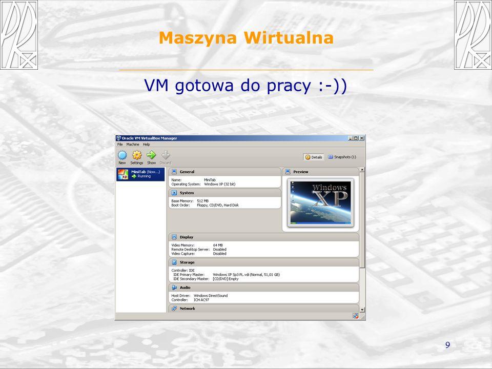9 Maszyna Wirtualna VM gotowa do pracy :-))