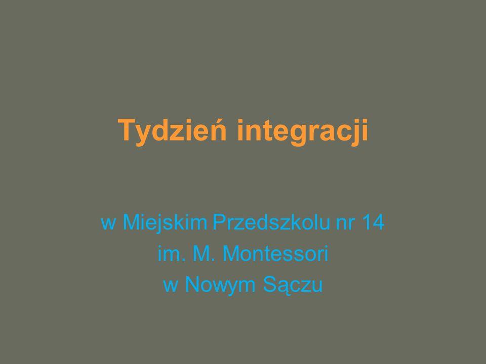 Tydzień integracji w Miejskim Przedszkolu nr 14 im. M. Montessori w Nowym Sączu