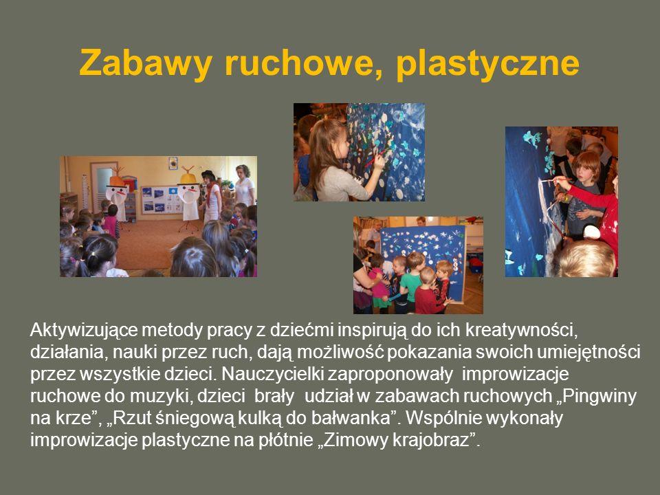 Zabawy ruchowe, plastyczne Aktywizujące metody pracy z dziećmi inspirują do ich kreatywności, działania, nauki przez ruch, dają możliwość pokazania swoich umiejętności przez wszystkie dzieci.