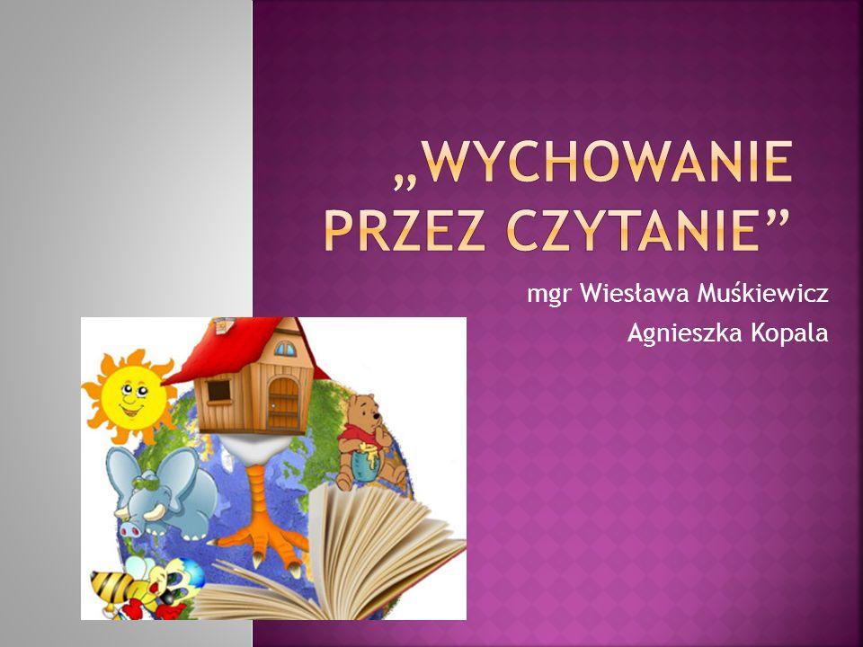 mgr Wiesława Muśkiewicz Agnieszka Kopala