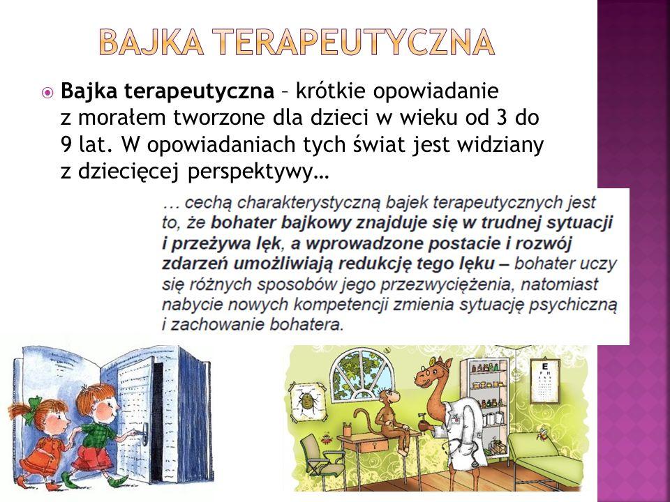  Bajka terapeutyczna – krótkie opowiadanie z morałem tworzone dla dzieci w wieku od 3 do 9 lat.