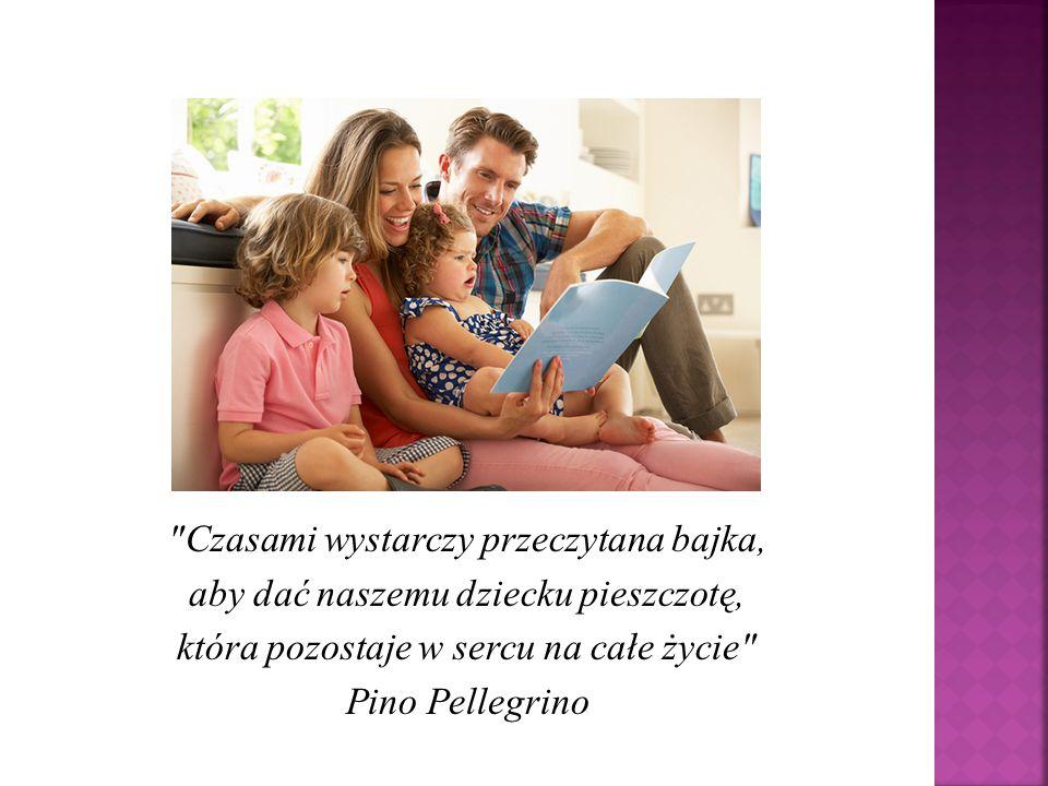 Czasami wystarczy przeczytana bajka, aby dać naszemu dziecku pieszczotę, która pozostaje w sercu na całe życie Pino Pellegrino