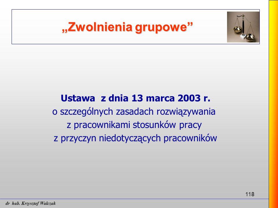 """118 """"Zwolnienia grupowe"""" Ustawa z dnia 13 marca 2003 r. o szczególnych zasadach rozwiązywania z pracownikami stosunków pracy z przyczyn niedotyczących"""