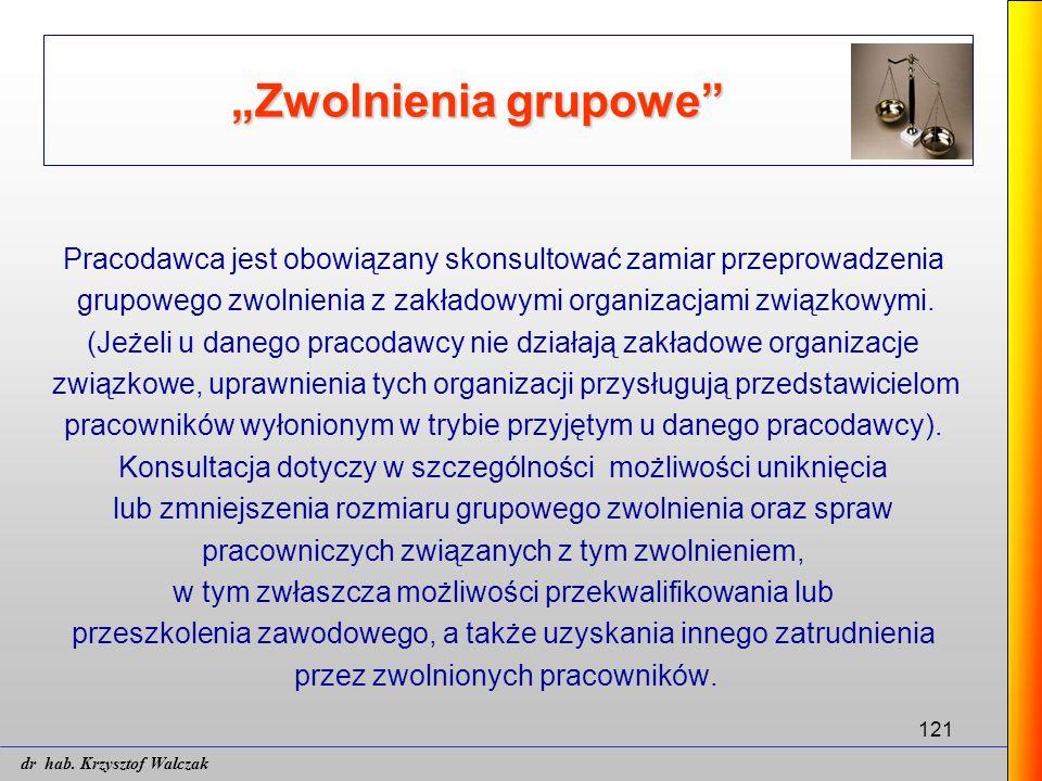 """121 """"Zwolnienia grupowe"""" Pracodawca jest obowiązany skonsultować zamiar przeprowadzenia grupowego zwolnienia z zakładowymi organizacjami związkowymi."""