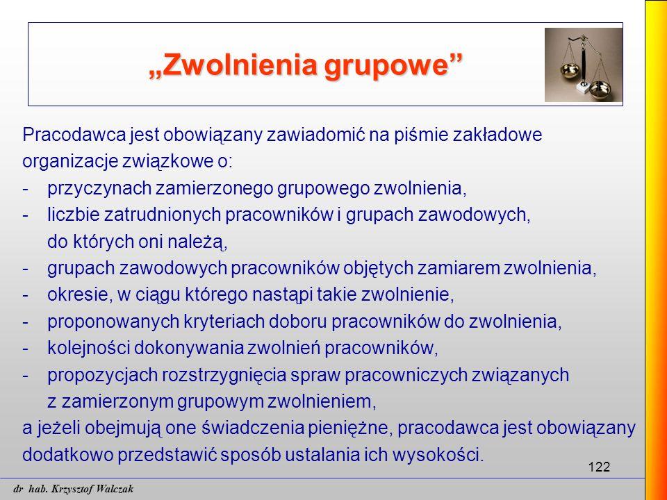"""122 """"Zwolnienia grupowe"""" Pracodawca jest obowiązany zawiadomić na piśmie zakładowe organizacje związkowe o: - przyczynach zamierzonego grupowego zwoln"""
