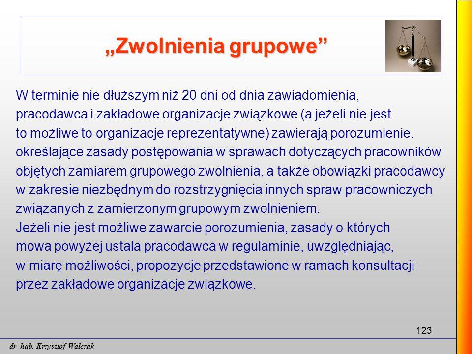 """123 """"Zwolnienia grupowe"""" W terminie nie dłuższym niż 20 dni od dnia zawiadomienia, pracodawca i zakładowe organizacje związkowe (a jeżeli nie jest to"""