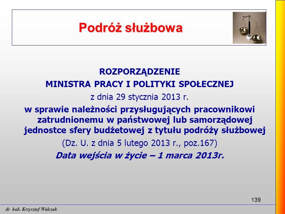 139 Podróż służbowa ROZPORZĄDZENIE MINISTRA PRACY I POLITYKI SPOŁECZNEJ z dnia 29 stycznia 2013 r. w sprawie należności przysługujących pracownikowi z