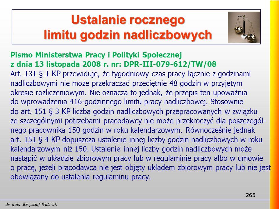 265 Ustalanie rocznego limitu godzin nadliczbowych Pismo Ministerstwa Pracy i Polityki Społecznej z dnia 13 listopada 2008 r. nr: DPR-III-079-612/TW/0