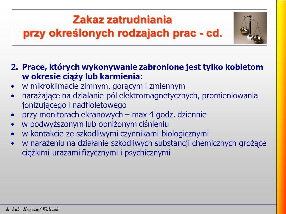 Zakaz zatrudniania przy określonych rodzajach prac - cd. 2. Prace, których wykonywanie zabronione jest tylko kobietom w okresie ciąży lub karmienia: w