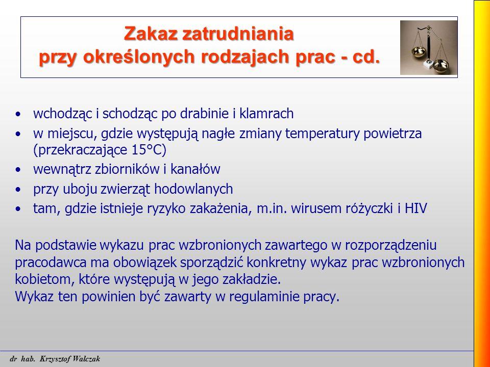 Zakaz zatrudniania przy określonych rodzajach prac - cd. wchodząc i schodząc po drabinie i klamrach w miejscu, gdzie występują nagłe zmiany temperatur