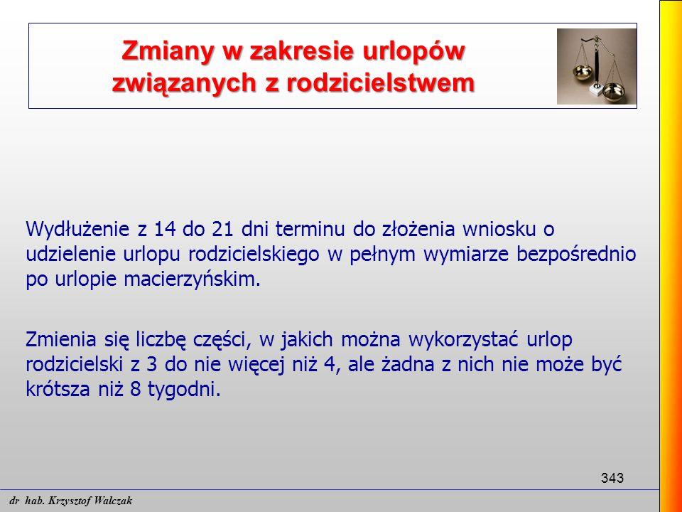 343 Wydłużenie z 14 do 21 dni terminu do złożenia wniosku o udzielenie urlopu rodzicielskiego w pełnym wymiarze bezpośrednio po urlopie macierzyńskim.