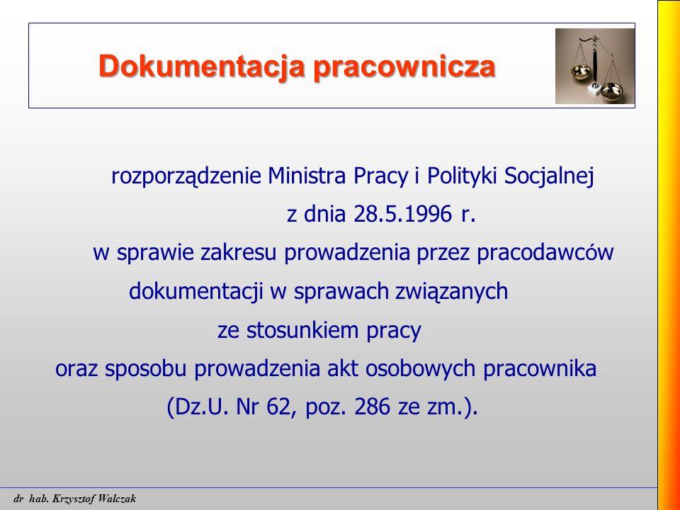 Dokumentacja pracownicza rozporządzenie Ministra Pracy i Polityki Socjalnej z dnia 28.5.1996 r. w sprawie zakresu prowadzenia przez pracodawc ó w doku
