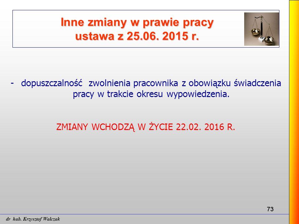 73 Inne zmiany w prawie pracy ustawa z 25.06. 2015 r. - dopuszczalność zwolnienia pracownika z obowiązku świadczenia pracy w trakcie okresu wypowiedze