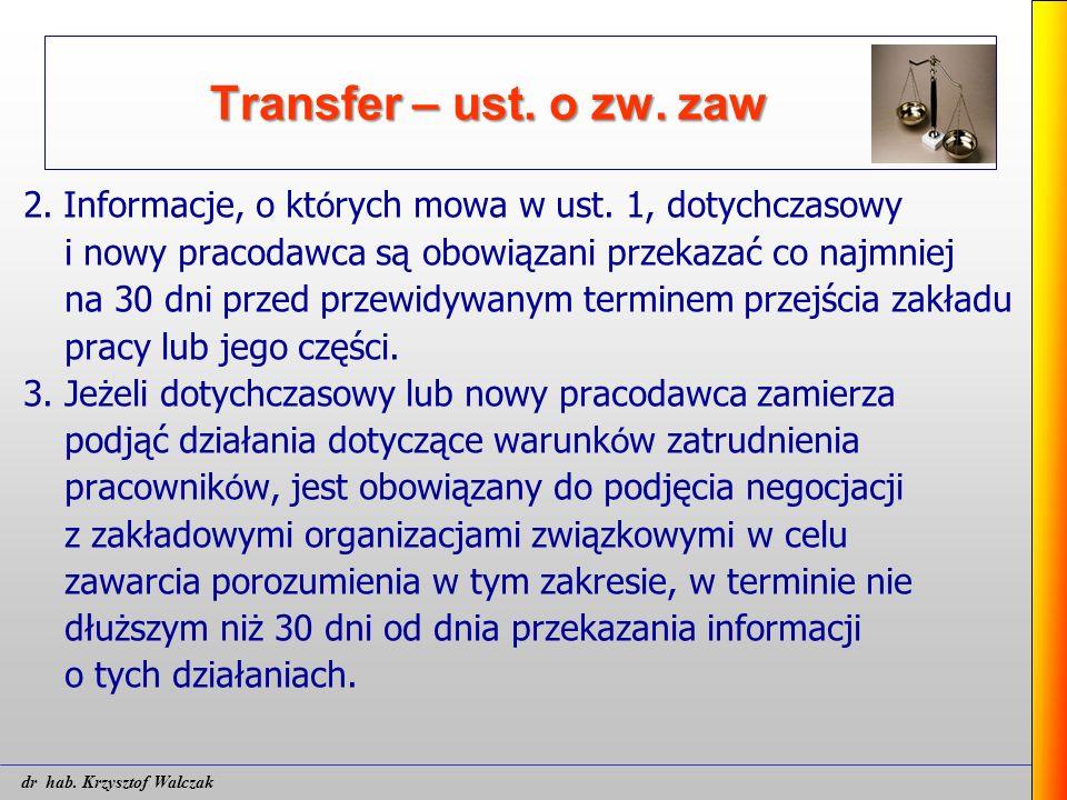 Transfer – ust. o zw. zaw 2. Informacje, o kt ó rych mowa w ust. 1, dotychczasowy i nowy pracodawca są obowiązani przekazać co najmniej na 30 dni prze