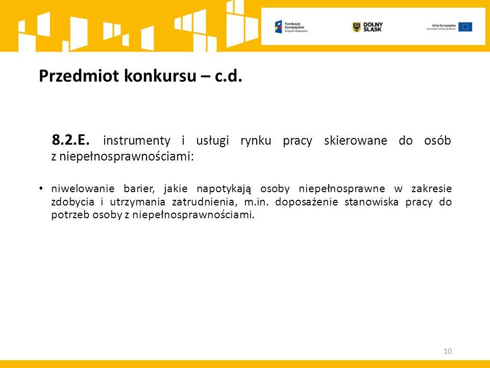 Przedmiot konkursu – c.d. 8.2.E.