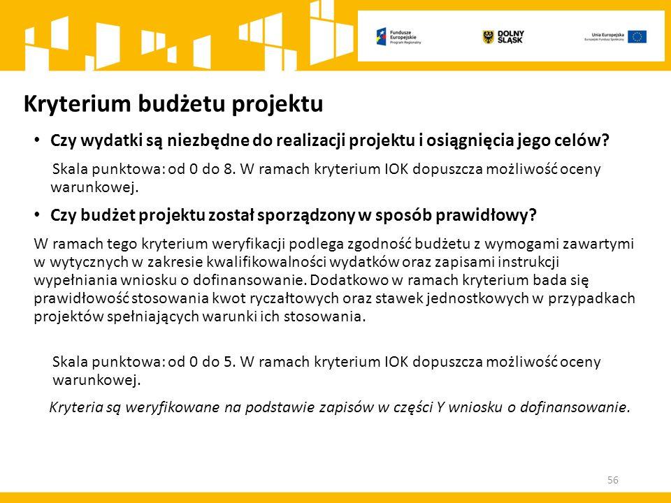 Kryterium budżetu projektu Czy wydatki są niezbędne do realizacji projektu i osiągnięcia jego celów.