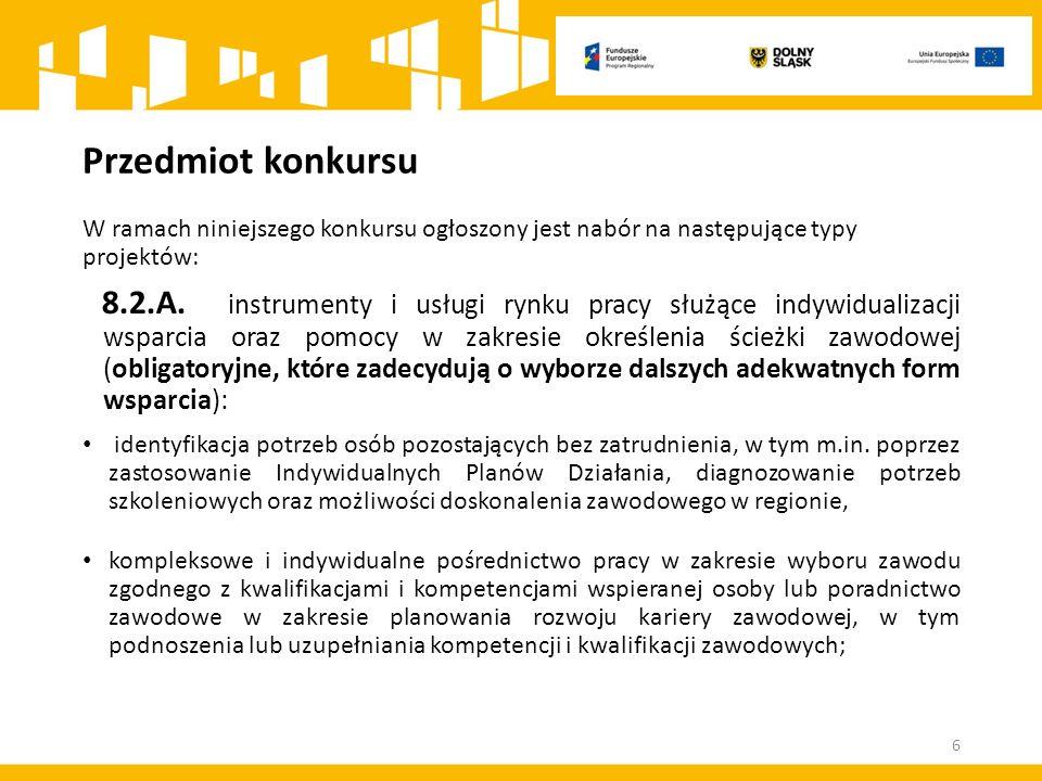 Przedmiot konkursu W ramach niniejszego konkursu ogłoszony jest nabór na następujące typy projektów: 8.2.A.