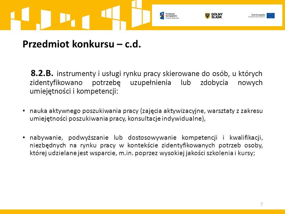 Przedmiot konkursu – c.d. 8.2.B.