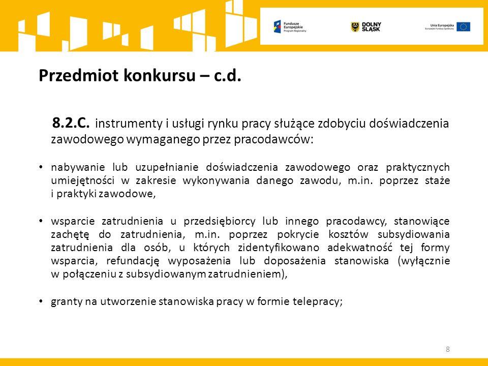 Przedmiot konkursu – c.d. 8.2.C.