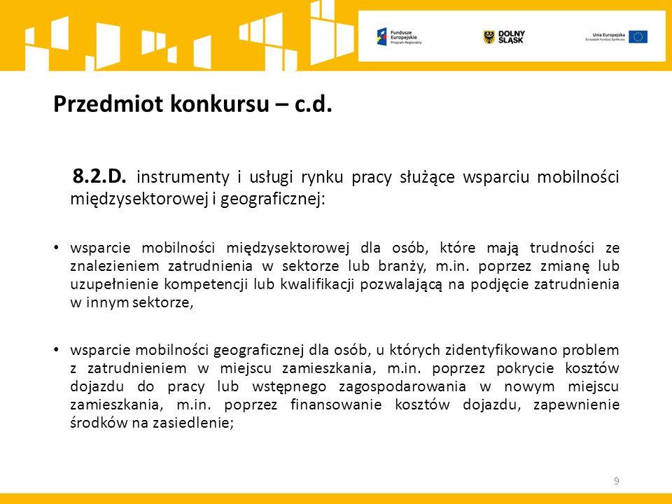 Przedmiot konkursu – c.d. 8.2.D.