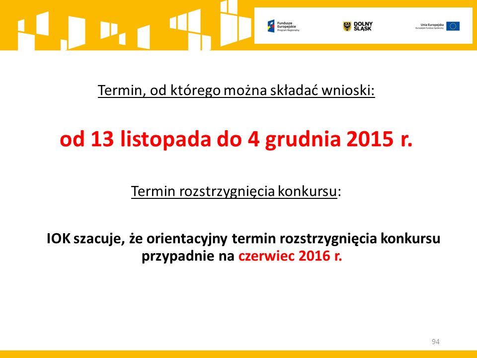Termin, od którego można składać wnioski: od 13 listopada do 4 grudnia 2015 r.