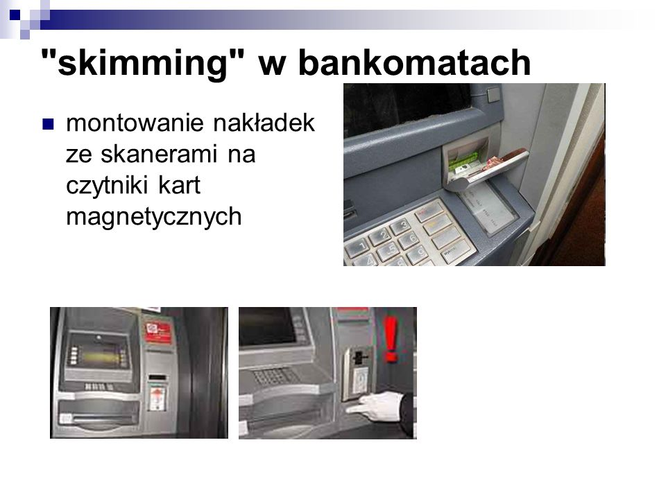 skimming w bankomatach montowanie nakładek ze skanerami na czytniki kart magnetycznych