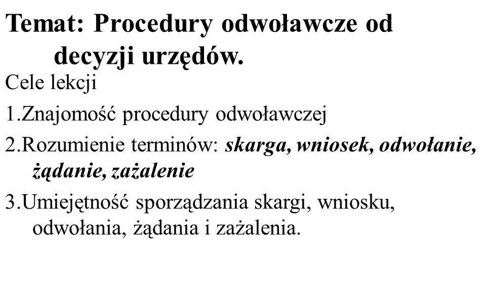 Temat: Procedury odwoławcze od decyzji urzędów.