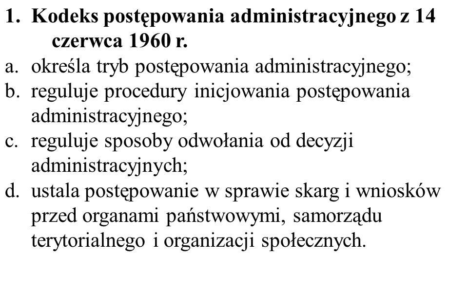 1.Kodeks postępowania administracyjnego z 14 czerwca 1960 r.