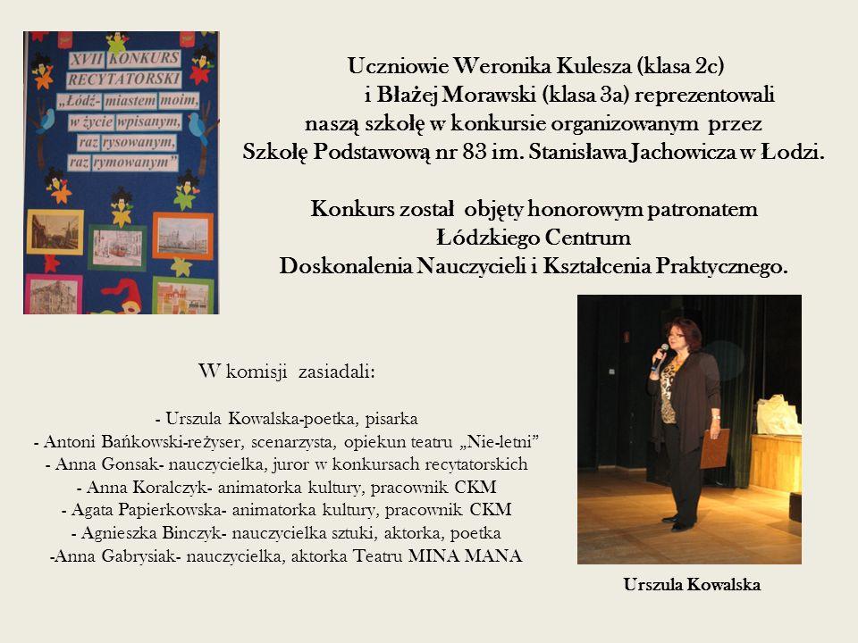 Uczniowie Weronika Kulesza (klasa 2c) i B ł a ż ej Morawski (klasa 3a) reprezentowali nasz ą szko łę w konkursie organizowanym przez Szko łę Podstawow ą nr 83 im.
