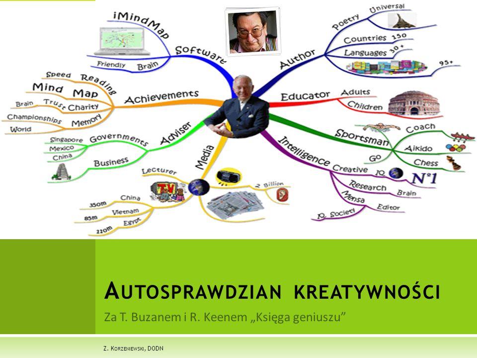 """Za T. Buzanem i R. Keenem """"Księga geniuszu A UTOSPRAWDZIAN KREATYWNOŚCI Z. K ORZENIEWSKI, DODN"""