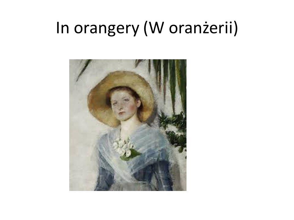 In orangery (W oranżerii)
