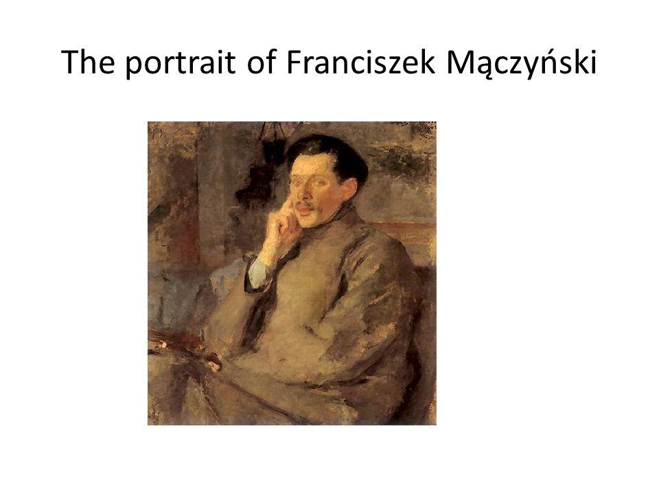 The portrait of Franciszek Mączyński