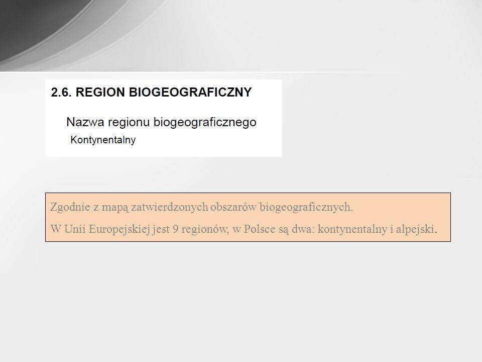 Zgodnie z mapą zatwierdzonych obszarów biogeograficznych.